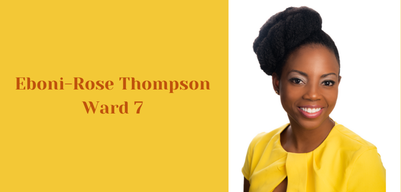 "Headshot of Eboni-Rose Thompson with the text reading ""Eboni-Rose Thompson Ward 7"""